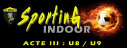 Sporting Indoor Acte III : U8 / U9 : 03 Mars 2018 - Sporting Club Marly