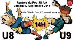 Rentrée du Foot U8/U9 - Samedi 17 Septembre 2016 de 14h à 16h30 (RDV à 13h30) Stade Célestin Corsi à Trans en Provence - U.S. LUCOISE