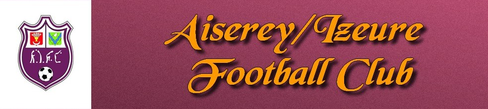 AISEREY IZEURE FOOTBALL CLUB : site officiel du club de foot de AISEREY - footeo