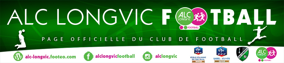 ALC LONGVIC FOOTBALL : site officiel du club de foot de LONGVIC - footeo