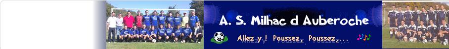 A. S. MILHAC D'AUBEROCHE : site officiel du club de foot de MILHAC D'AUBEROCHE - footeo