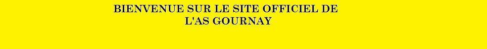 AS GOURNAY EN BRAY : site officiel du club de foot de GOURNAY EN BRAY - footeo