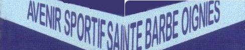 ASSOCIATION SPORTIVE SAINTE BARBE OIGNIES : site officiel du club de foot de OIGNIES - footeo