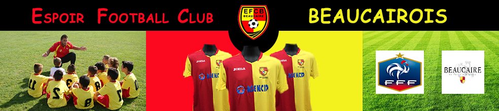 Espoir Football Club Beaucairois : site officiel du club de foot de BEAUCAIRE - footeo