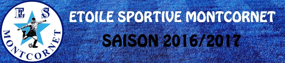 ETOILE SPORTIVE MONTCORNET FOOTBALL : site officiel du club de foot de MONTCORNET - footeo