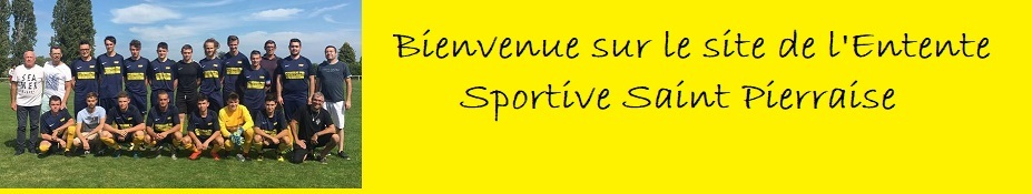 Site Internet officiel du club de football ENTENTE SPORTIVE  SAINT PIERRAISE