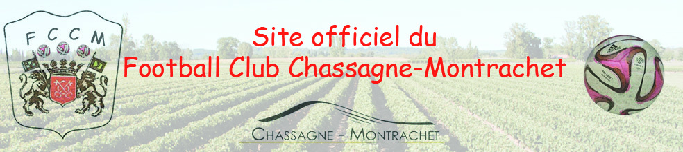 Football Club Chassagne-Montrachet : site officiel du club de foot de CHASSAGNE MONTRACHET - footeo