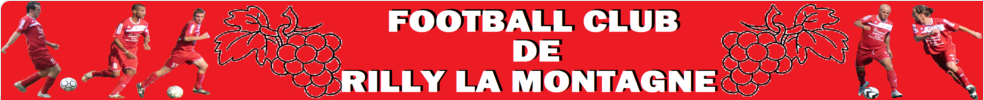 FOOTBALL CLUB RILLY LA MONTAGNE : site officiel du club de foot de RILLY LA MONTAGNE - footeo