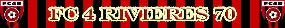 Football Club 4 Rivières 70 : site officiel du club de foot de DAMPIERRE SUR SALON - footeo
