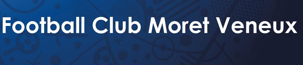 Football Club Moret Veneux : site officiel du club de foot de VENEUX LES SABLONS - footeo