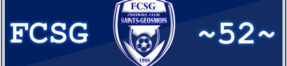 FOOTBALL CLUB  SAINTS-GEOSMOIS : site officiel du club de foot de ST GEOSMES - footeo