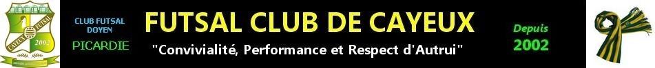 FUTSAL CLUB CAYEUX : site officiel du club de foot de CAYEUX SUR MER - footeo