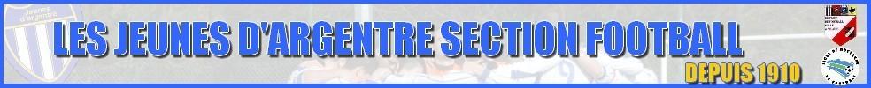 Site Internet officiel du club de football JEUNES D'ARGENTRE FOOTBALL
