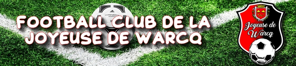 JOYEUSE DE WARCQ : site officiel du club de foot de WARCQ - footeo
