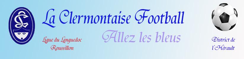 LA CLERMONTAISE FOOTBALL : site officiel du club de foot de CLERMONT L HERAULT - footeo