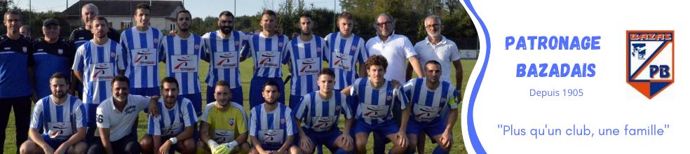 PATRONAGE BAZADAIS : site officiel du club de foot de BAZAS - footeo