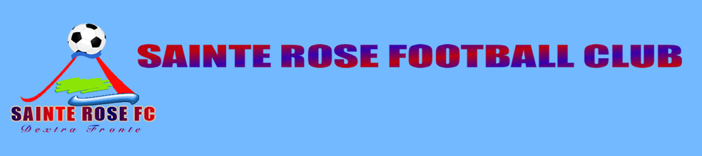 SAINTE ROSE FOOTBALL CLUB : site officiel du club de foot de STE ROSE - footeo
