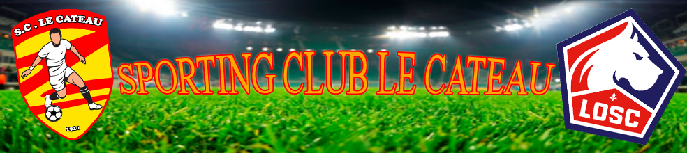 SPORTING CLUB LE CATEAU : site officiel du club de foot de Le Cateau Cambrésis - footeo