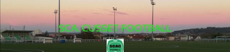 SPORTING CLUB AMICAL CUSSÉTOIS FOOTBALL : site officiel du club de foot de CUSSET - footeo