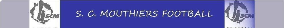 S. C. MOUTHIERS FOOTBALL : site officiel du club de foot de MOUTHIERS SUR BOEME - footeo