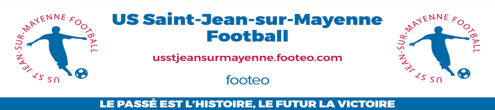 US St Jean sur Mayenne Football : site officiel du club de foot de Saint-Jean-sur-Mayenne - footeo