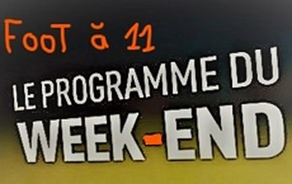 AGENDA FOOT A 11. DU WEEK-END...du 15 & 16 Avril 2017