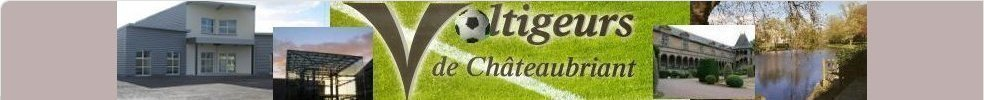 Site Internet officiel du club de football VOLTIGEURS DE CHÂTEAUBRIANT
