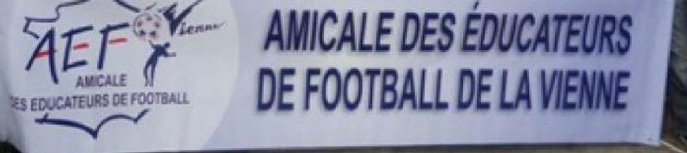 AEF86 - Amicale des Educateurs de Football de la Vienne : site officiel du club de foot de POITIERS - footeo