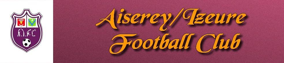 AISEREY IZEURE FOOTBALL CLUB : site officiel du club de foot de AISEREY - footeo