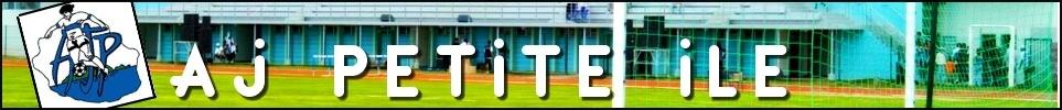 AJ PETITE ILE : site officiel du club de foot de PETITE ILE - footeo