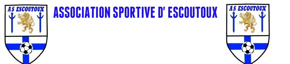 ASSOCIATION SPORTIVE d ' ESCOUTOUX : site officiel du club de foot de Escoutoux - footeo