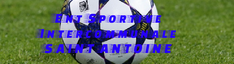 ES SAINT-ANTOINE : site officiel du club de foot de ST ANTOINE LA FORET - footeo