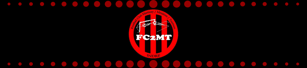 FOOTBALL CLUB MARTIZAY/MEZIERES/TOURNON : site officiel du club de foot de MARTIZAY - footeo