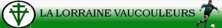 LA LORRAINE VAUCOULEURS : site officiel du club de foot de VAUCOULEURS - footeo