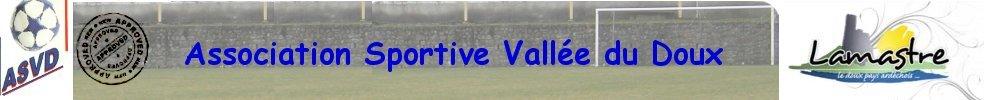 ASSOCIATION SPORTIVE VALLEE DU DOUX : site officiel du club de foot de LAMASTRE - footeo