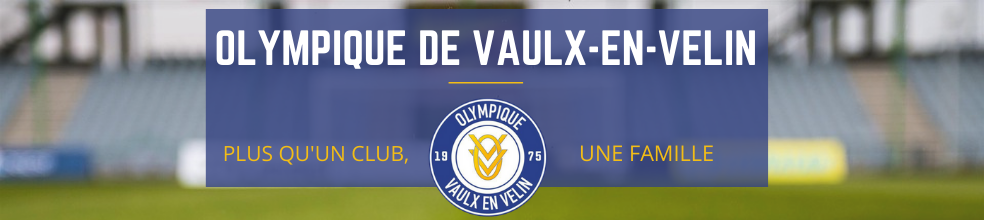 OLYMPIQUE DE VAULX EN VELIN : site officiel du club de foot de VAULX EN VELIN - footeo