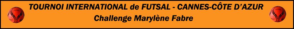 """Tournoi International de Futsal  """"Cannes-Côte d'Azur"""" : site officiel du tournoi de foot de CANNES LA BOCCA - footeo"""